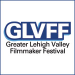 2013 GREATER LEHIGH VALLEY FILMMAKER FESTIVAL…